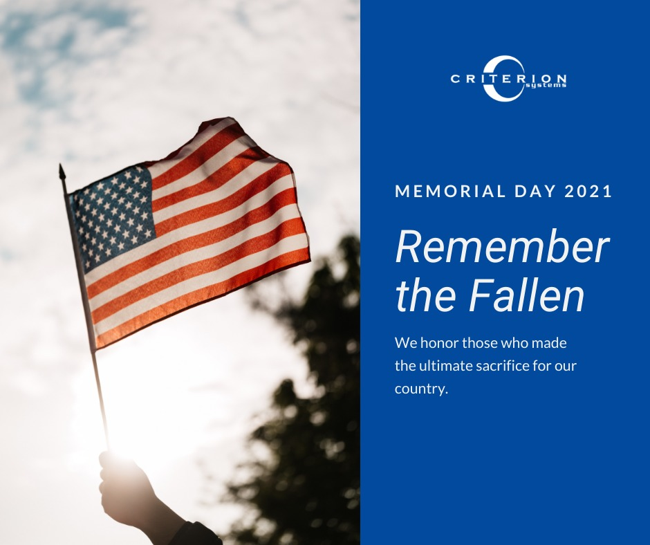 Memorial Day 2021 - Remember the Fallen - We honor those who made the ultimate sacrifice for our country.